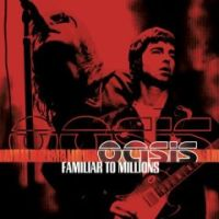 Cover: Oasis - Familiar To Millions