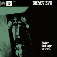 Cover: Beady Eye - Four Letter Word