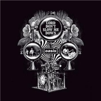 Cover: Oasis - Lord Don't Slow Me Down