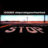 Cover: Oasis - Stop Crying Your Heart Out