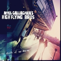 Cover: Noel Gallagher's High Flying Birds - The Death Of You And Me